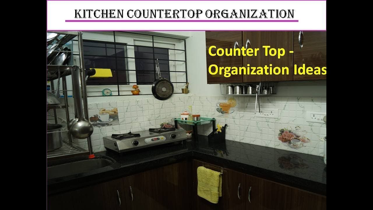 10 Tips For Indian Kitchen Countertop Kitchen Organization Ideas Countertop Organi Kitchen Countertops Countertop Organization Kitchen Countertop Organization