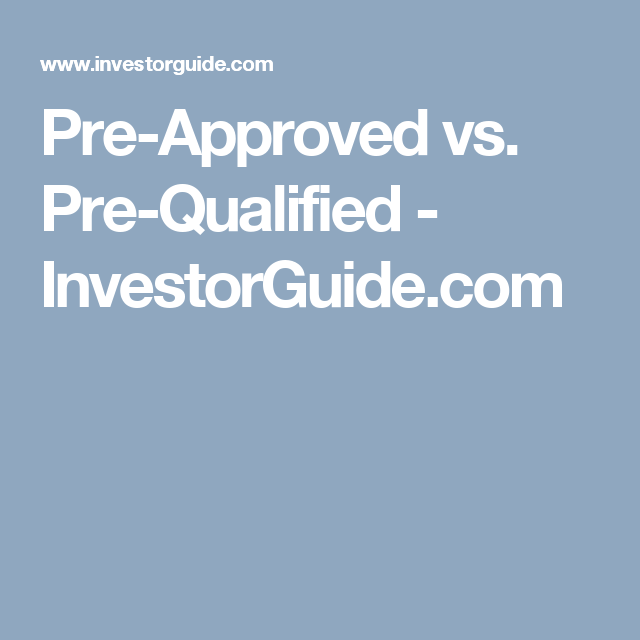 Pre Approved Vs Pre Qualified Investorguide Com Pre Approved Credit Cards Pre Qualify Mortgage Payoff