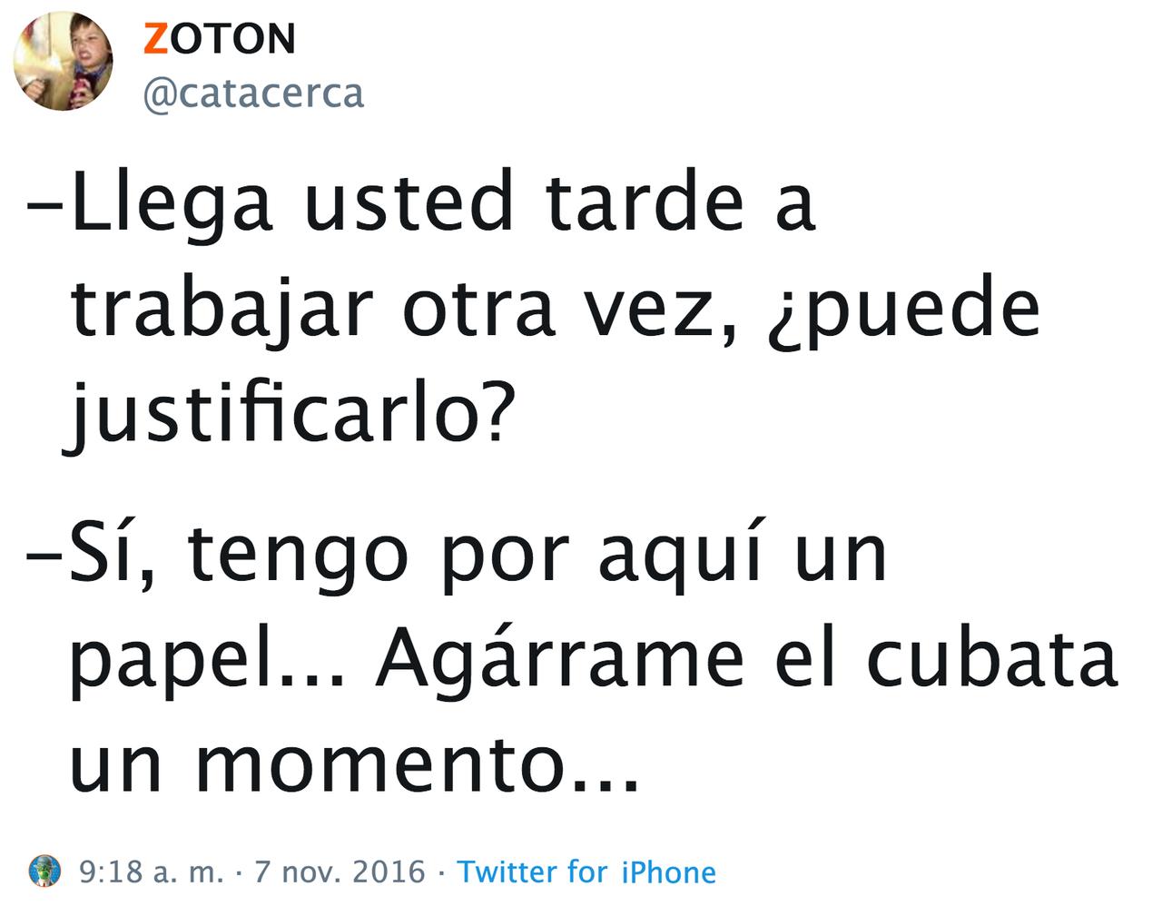 @catacerca - #cubata #justificante #s.b.u. #sujetar #tarde #trabajo #twitter