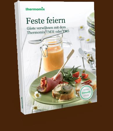 Kochbuch Feste Feiern Für Tm5 Thermomix Kochbücher Rezepte Was Koche Ich