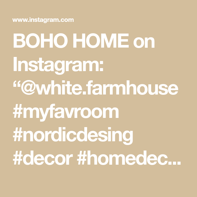 "BOHO HOME on Instagram: ""@white.farmhouse #myfavroom #nordicdesing #decor #homedecor #instahome #instadesing #scandinaviandeco #scandiliving #interiordesignideas…"""