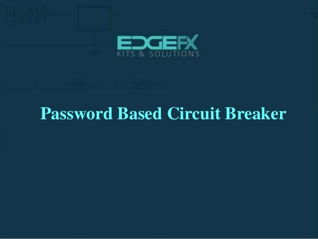 Checkout This Best Ppt Presentation On Password Based Circuit Breaker Using 8051 Microcontroller And Know All The Details Circuit Diagram Circuit Breakers