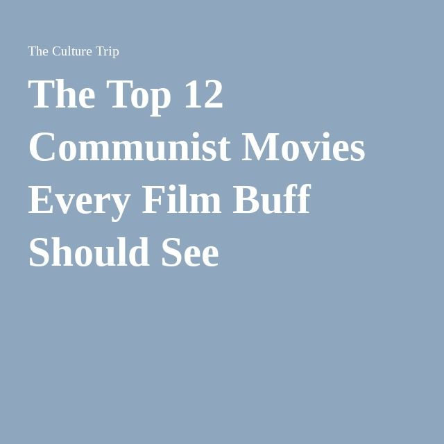 dcf1fdb2b46cb The Top 12 Communist Movies Every Film Buff Should See