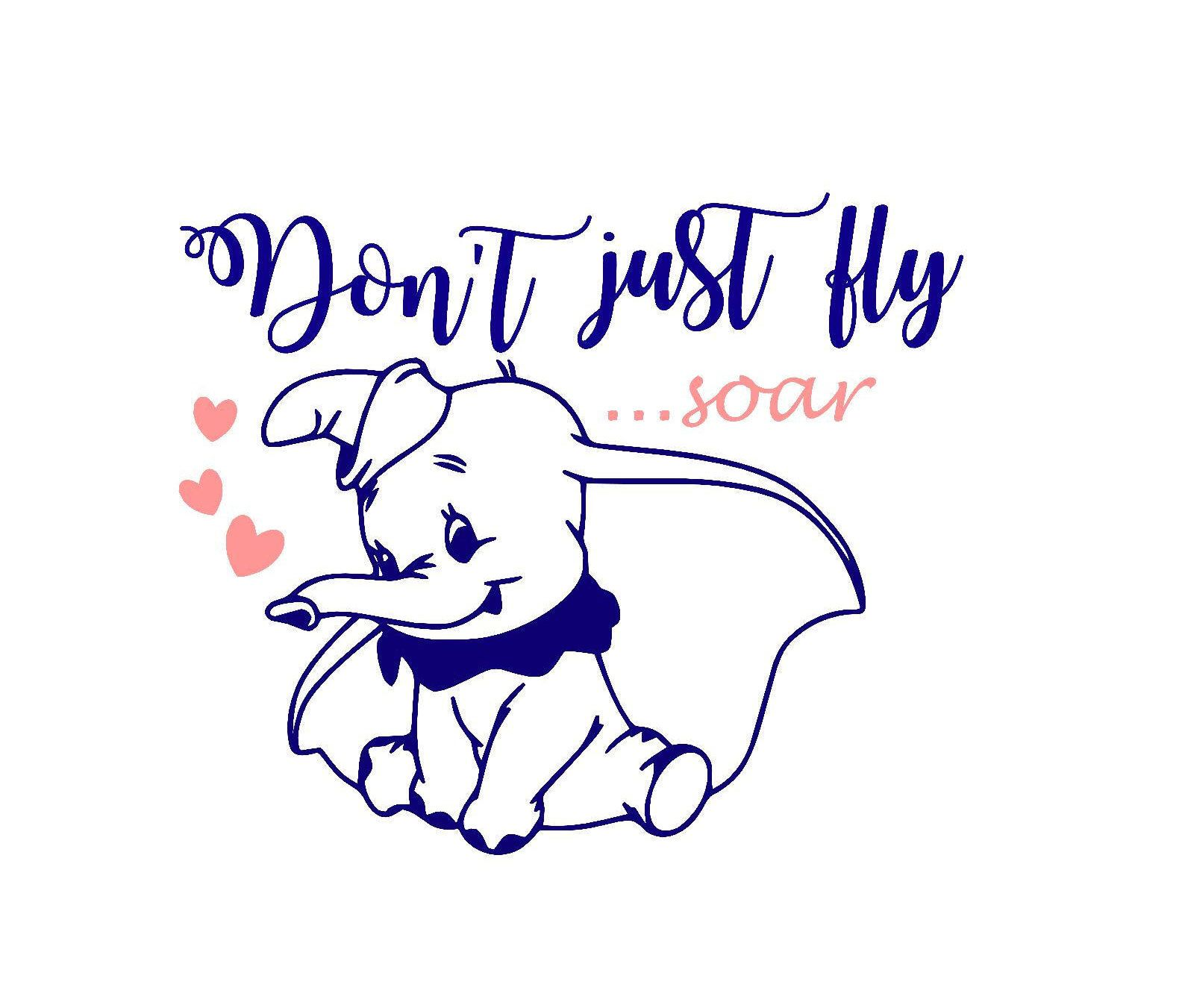 Don't Just Fly Dumbo Disney SVG Digital File by