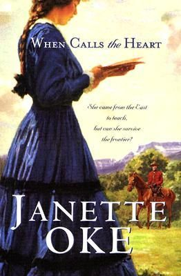 When Calls the Heart (Canadian West #1) one of my top two Janette Oke books