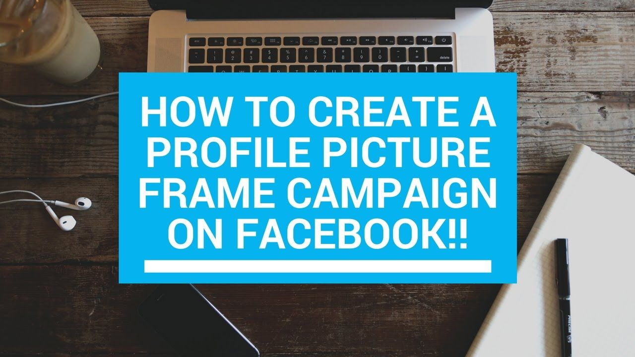 How to create a profile picture frame campaign on facebook i have how to create a profile picture frame campaign on facebook i have uploaded another method for creating profile picture campaign on facebook using another jeuxipadfo Gallery