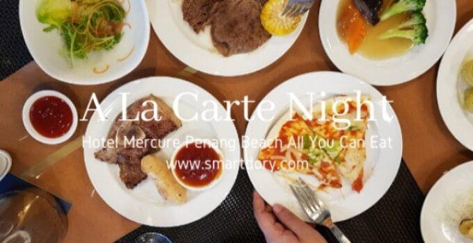 A La Carte Night Hotel Mercure Penang Beach All You Can Eat For Seniors Rm54 Nett 1 In 2021 Eat Penang Hotel Buffet