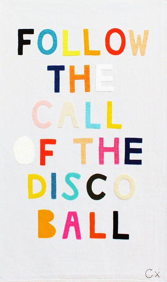 """follow the call of the disco ball"""" felt on vintage linen by castle and things"""