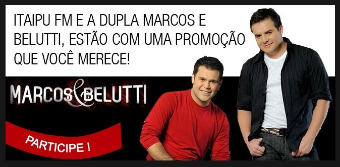 Blog Cidade de Marília: ITAIPU FM E A DUPLA MARCOS E BELUTTI, ESTÃO COM UM...