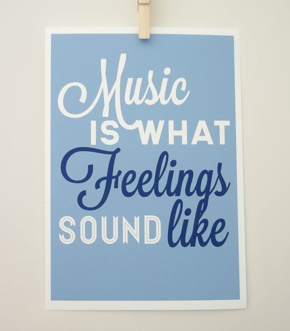 Music Print Music Is What Feelings Sound Like Music Quote Etsy Music Quotes Music Print Quote Prints