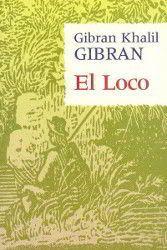 El Loco Gibran Khalil Gibran Descargar Pdf Pdf Libros