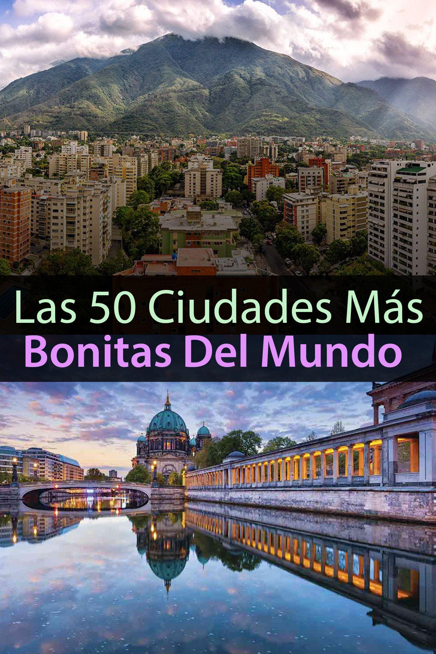 Las 50 Ciudades Más Bonitas Del Mundo Que Tienes Que Visitar Tips Para Tu Viaje City Around The Worlds World