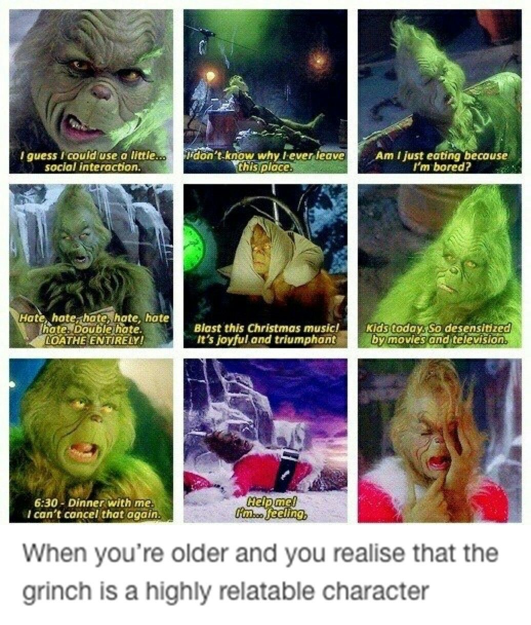 grinch growing up adultlife I can relate so much
