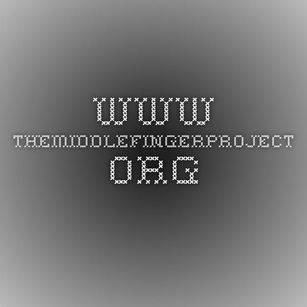 www.themiddlefingerproject.org