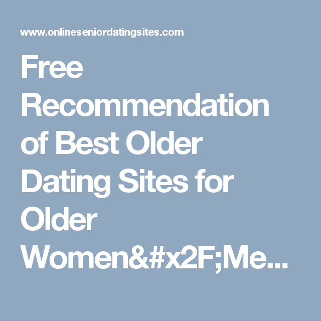 Free Recommendation Of Best Older Dating Sites For Older -5661