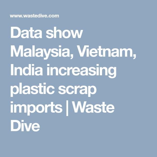 Data show Malaysia, Vietnam, India increasing plastic scrap imports