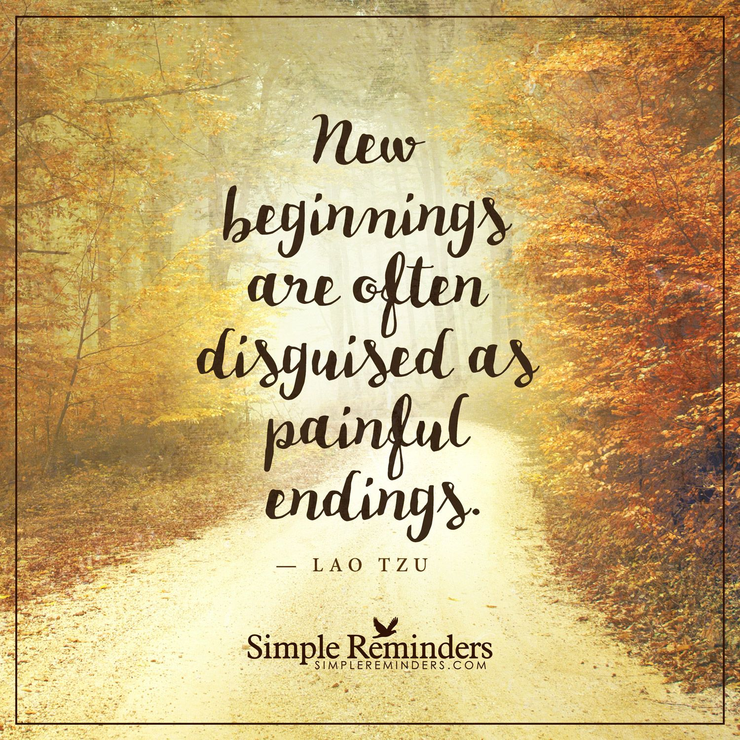 New Beginnings New Beginnings Are Often Disguised As