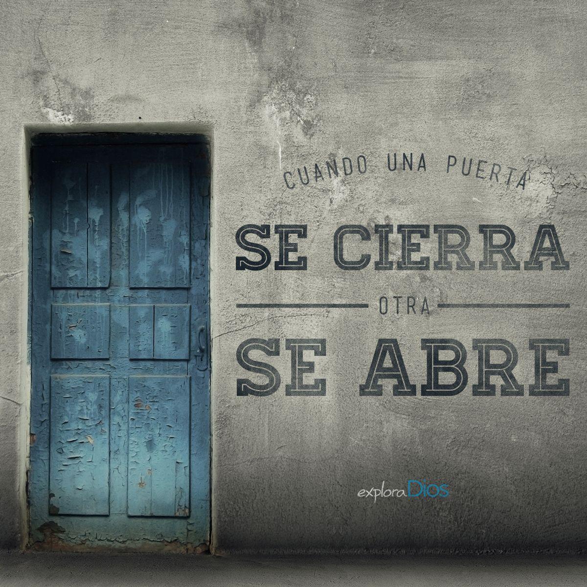 cuando una puerta se cierra otra se abre pero a menudo