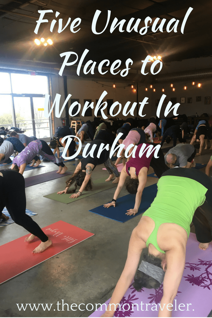 Five Unusual Places To Workout In Durham The Common Traveler