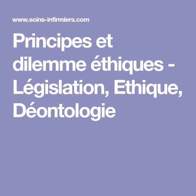 Principes Et Dilemme Ethiques Legislation Ethique Deontologie Soin Infirmier Ethique Cours Infirmier