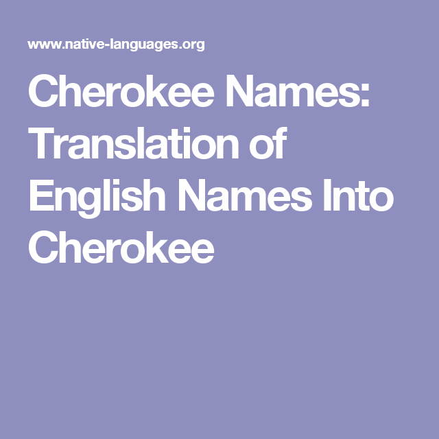 Cherokee Names Translation Of English Names Into Cherokee