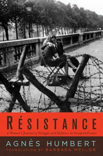 Resistance: A Frenchwoman's Journal of the War by Agnes Humbert,http://www.amazon.com/dp/B0046LUWSE/ref=cm_sw_r_pi_dp_ZwYHsb0KYRW3EZ8W