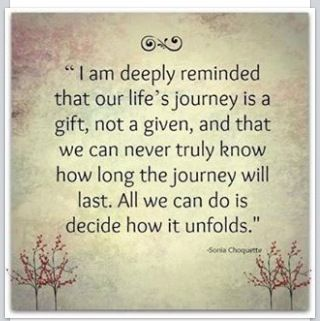 Lifeu0027s Journey Is A Gift