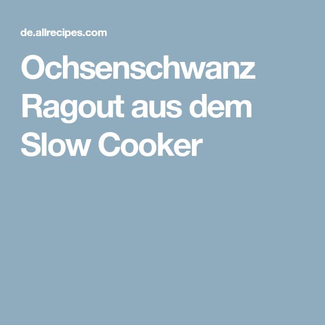 Ochsenschwanz Ragout aus dem Slow Cooker