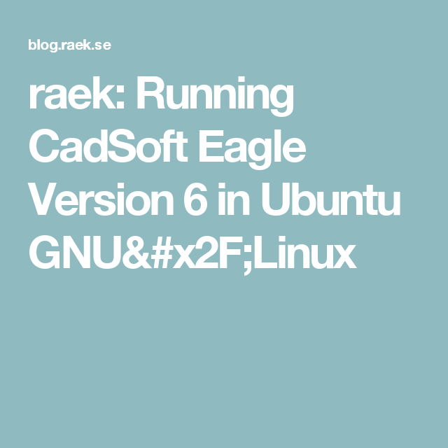 raek: Running CadSoft Eagle Version 6 in Ubuntu GNU/Linux | AMEEN ...