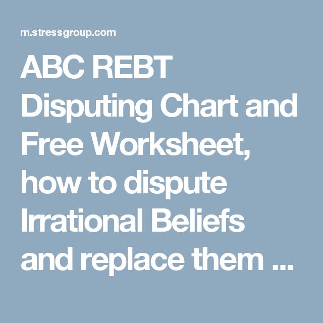 ABC REBT Disputing Chart and Free Worksheet, how to dispute ...