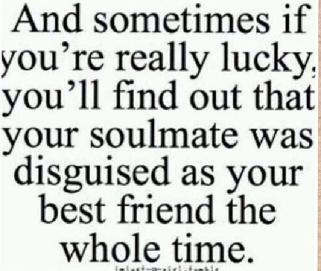 Quotes For Your Best Friend Very True  Gotta Date Your Best Friend  Love  Pinterest