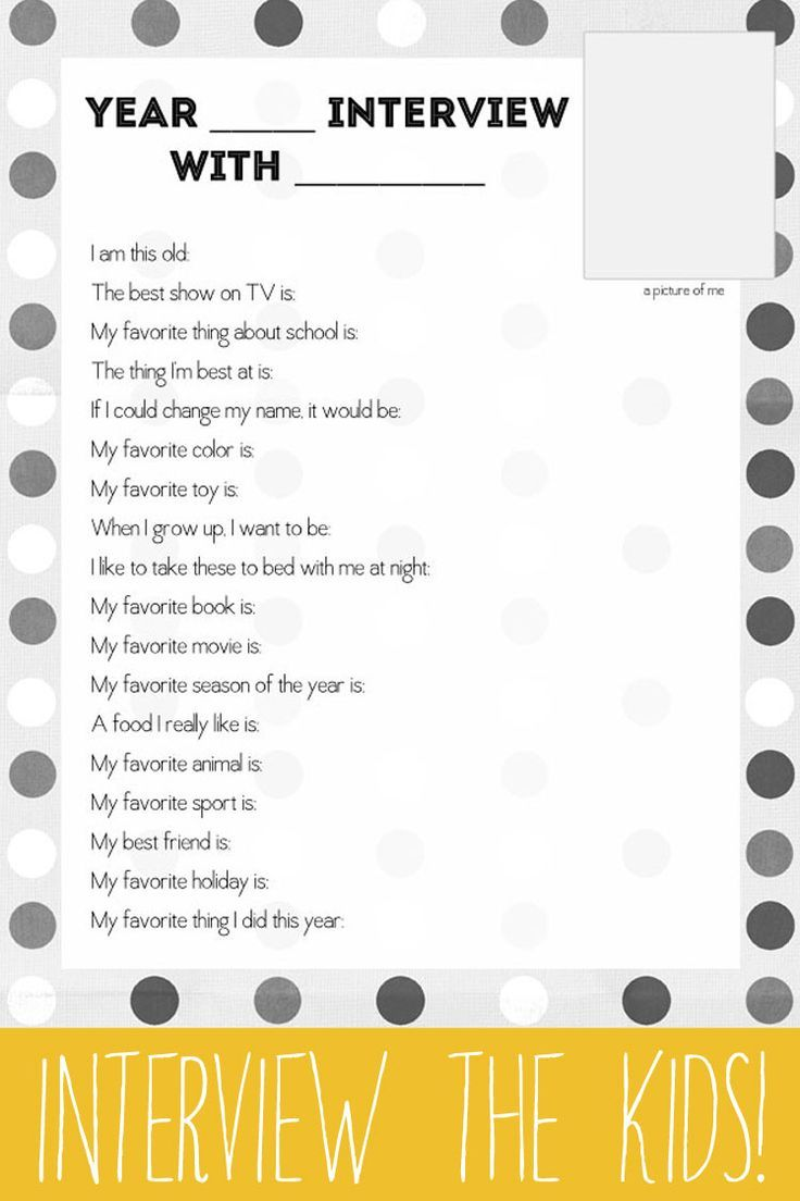 Year-End (or Birthday) Interview Questions for Kids to Answer   Birthday interview, Birthday ...