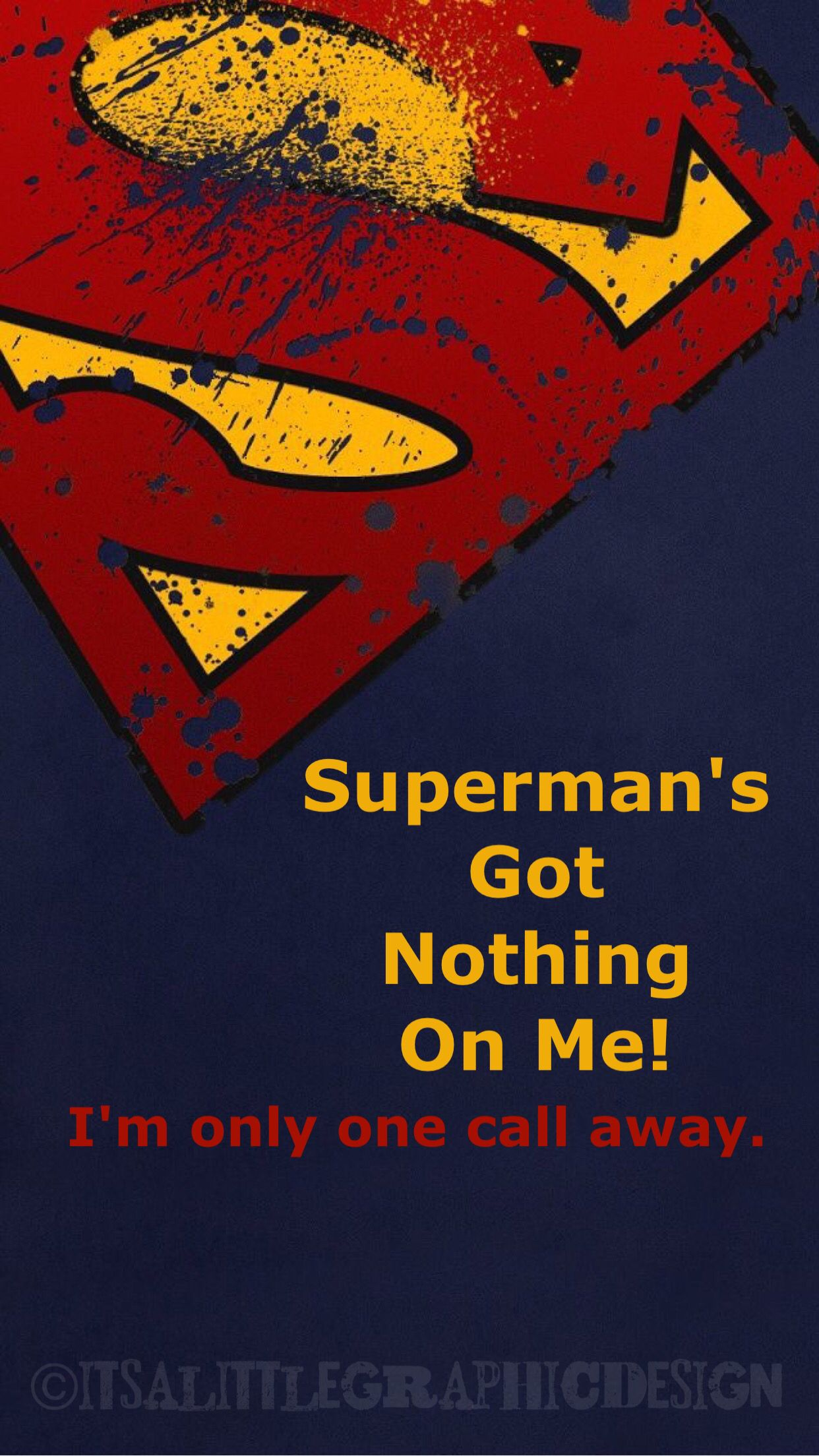 superman possesses not a thing on me