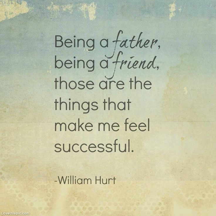 Quotes About The Love Of A Father: Being A Father Love Quotes Family Father Friend Dad Father