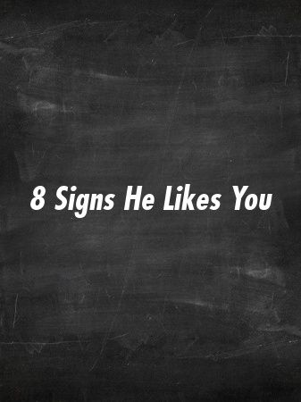 Photo of 8 Signs He Likes You by My Life