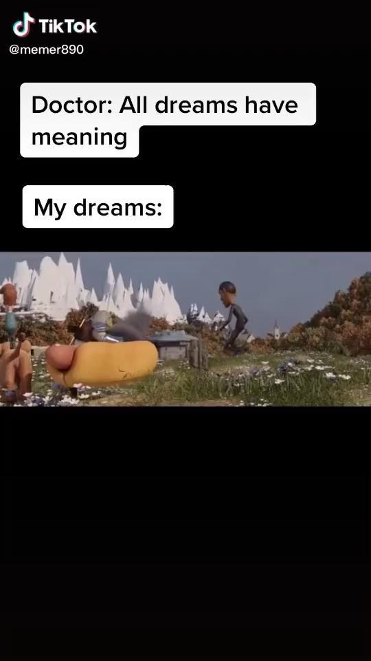 My dreams do be like