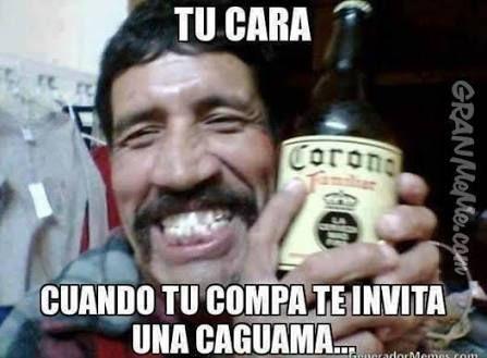 Meme Cerveza Caguama Funny Quotes Mexican Humor Humor