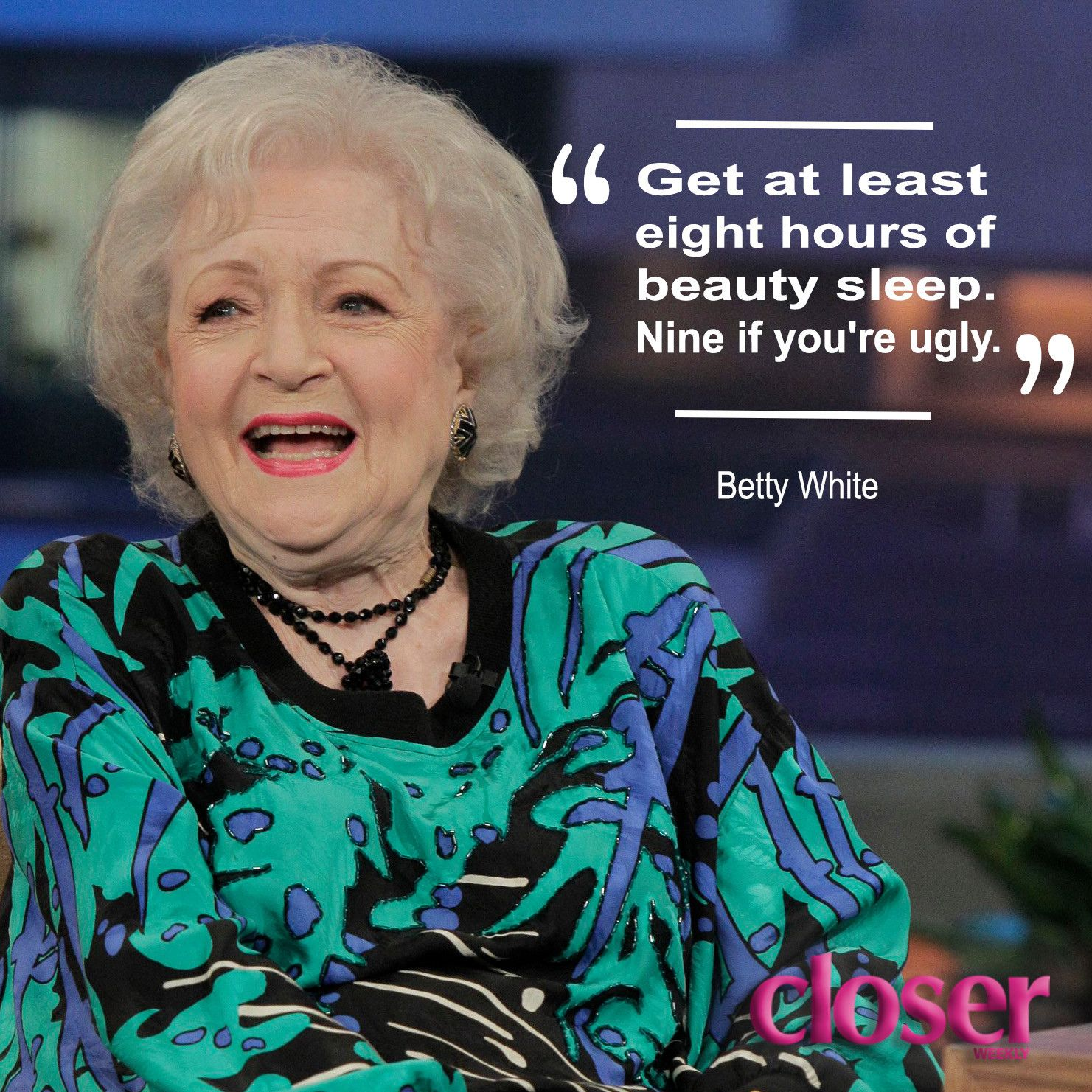 Betty White S Best Quotes Read Her Funniest Lines On Her Birthday Celebrity Quotes Funny Betty White Quotes Betty White
