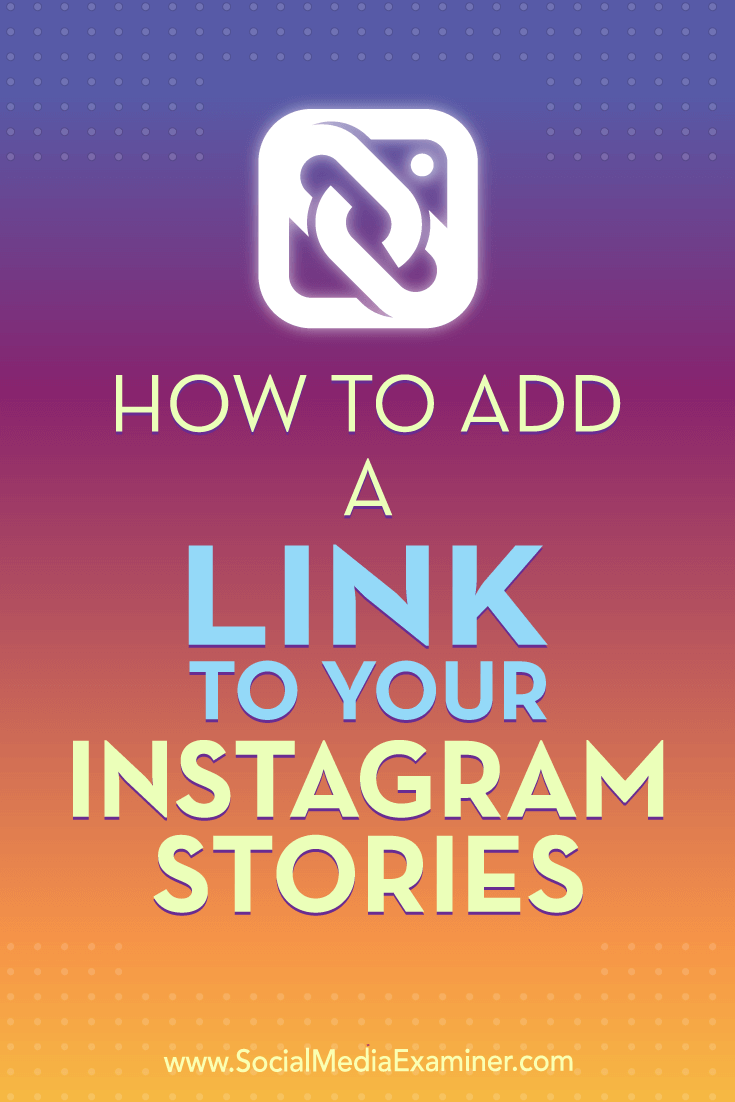 How To Add A Link To Your Instagram Stories Marketing Strategy Social Media Social Media Examiner Instagram Marketing