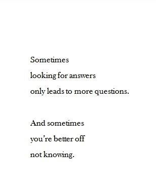 Better off not knowing.