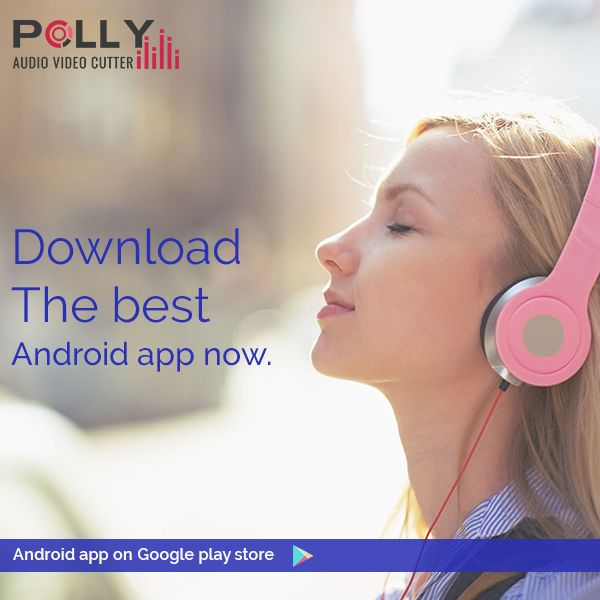 It's free! Now you can edit your audio and video with the best android app. Download Polly Audio Video Cutter App.