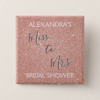Miss to mrs bridal shower party rose gold sparkle pinback button miss to mrs bridal shower party rose gold sparkle pinback button cyo customize do solutioingenieria Image collections