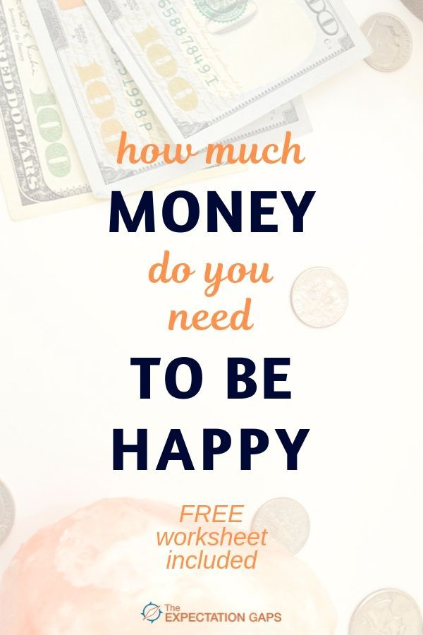 How Much Money Do You Need to Be Happy | Money priorities ...