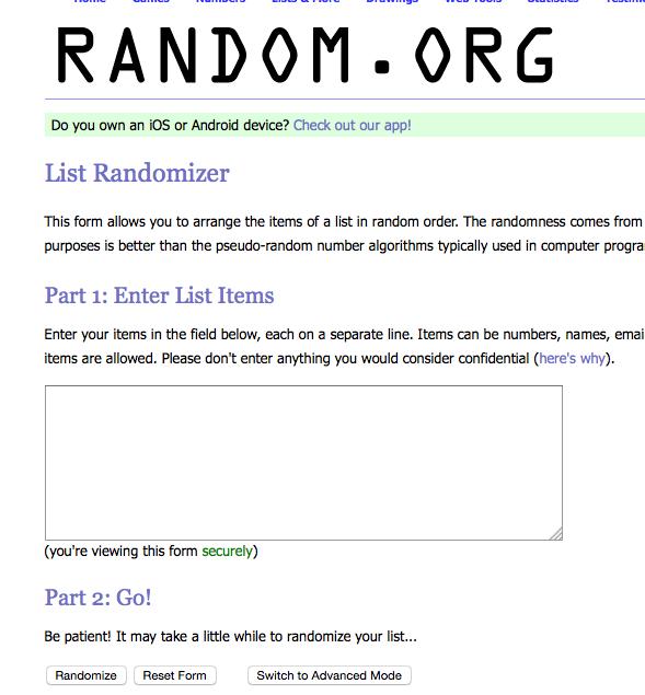 Create a randomized list. Simply copy & paste from a document! Voi käyttää vaikka arpajaisissa !? https://www.random.org/lists/