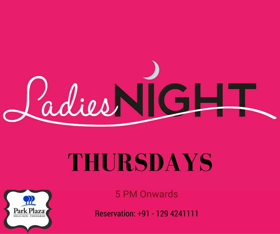 Ladies This Evening Your Favorite Destination For Reservation 91 129 4241111 Ladiesnightout Ladiesnight Ladies Ladies Night Faridabad Girls Night Out