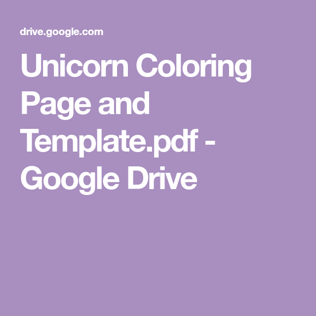 Unicorn Coloring Page and Template.pdf - Google Drive in ...