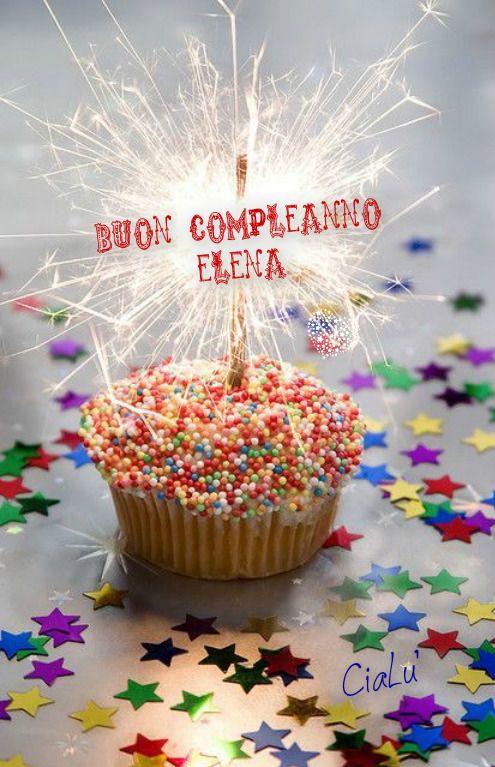 Buon Compleanno Elena Compleanno Immagini Di Compleanno Buon