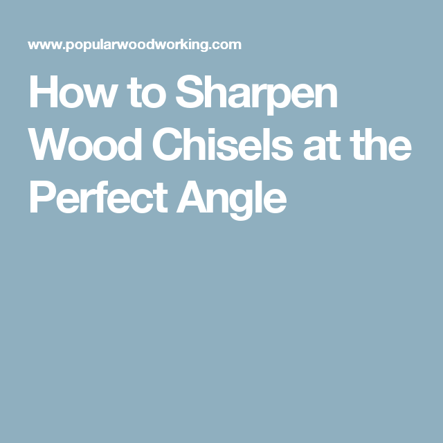 Bench Chisel Sharpening Angle