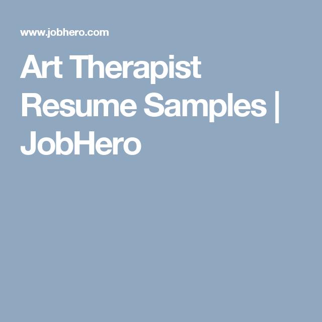 Art Therapist Resume Samples Jobhero Art Therapy Pinterest