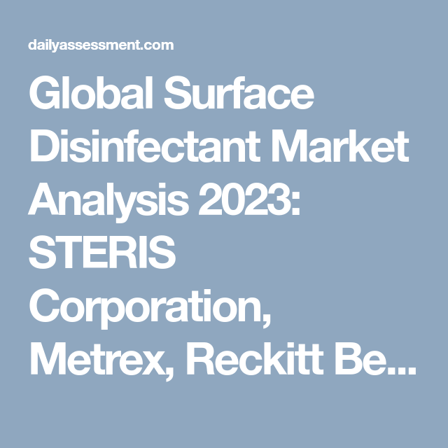 Global Surface Disinfectant Market Analysis 2023: STERIS Corporation